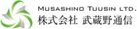Musashino Tuusin Ltd.