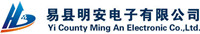 Yi County Ming'an Electronic Co., Ltd.