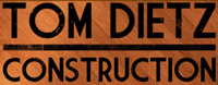 Tom Dietz Construction