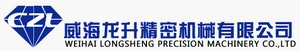 Weihai Longsheng Precision Machinery Co., Ltd.