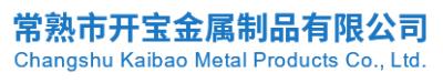 Changshu Kaibao Metal Products Co., Ltd.