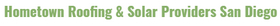 Hometown Roofing & Solar Providers San Diego