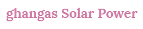 Ghangas Solar Power