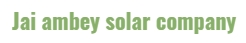 Jai Ambey Solar Company