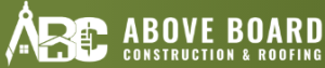 Above Board Construction & Roofing